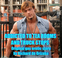 addicted to gay sex rockethot addicted truckstops tea rooms