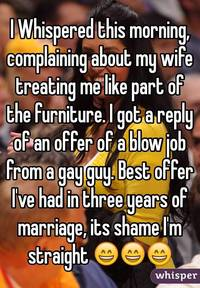 gay blow job pic dcc fab ded whisper whispered this morning complaining about wife treating like